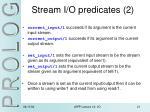 stream i o predicates 2