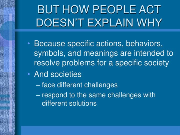 BUT HOW PEOPLE ACT DOESN'T EXPLAIN WHY