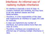 interfaces an informal way of realising multiple inheritance