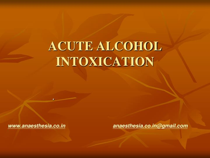 acute alcohol intoxication n.