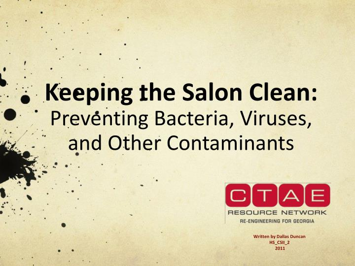 keeping the salon clean preventing bacteria viruses and other contaminants n.
