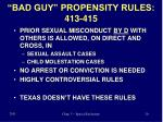 bad guy propensity rules 413 415