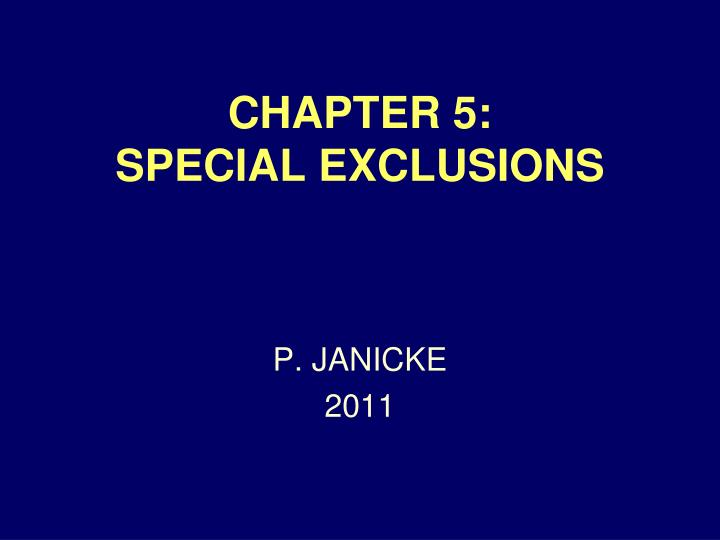 chapter 5 special exclusions n.