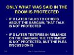 only what was said in the room is protected