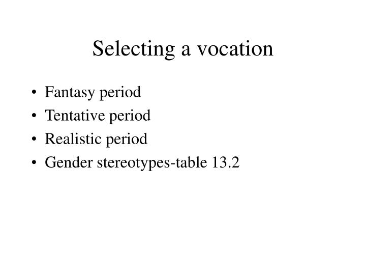 Selecting a vocation