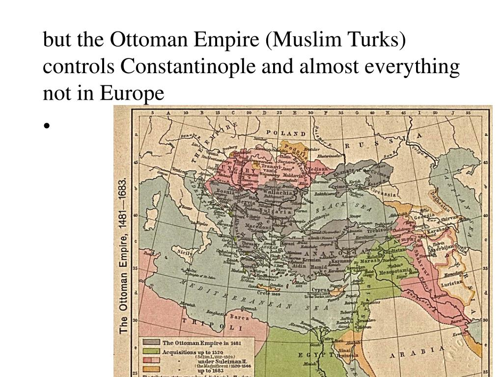 but the Ottoman Empire (Muslim Turks) controls Constantinople and almost everything not in Europe