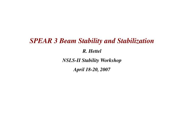SPEAR 3 Beam Stability and Stabilization