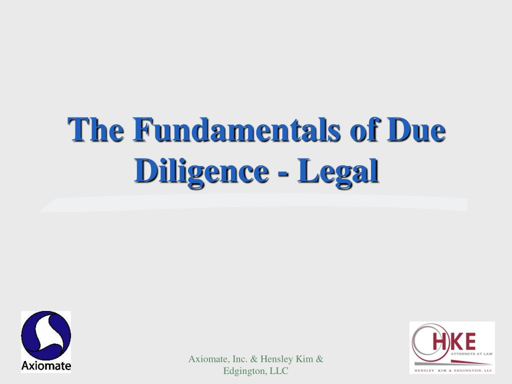 The Fundamentals of Due Diligence - Legal