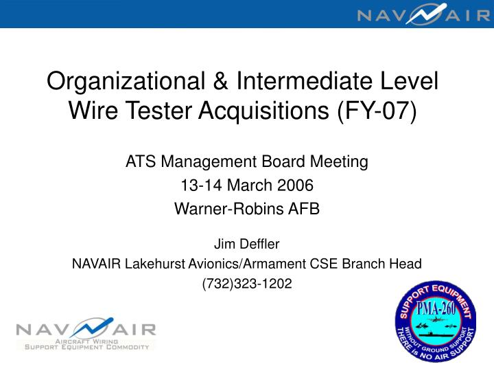Organizational intermediate level wire tester acquisitions fy 07