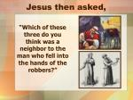 jesus then asked