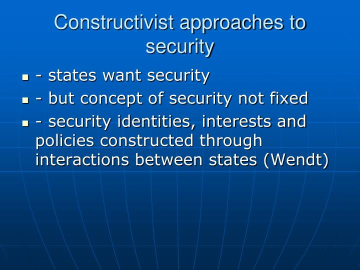 Constructivist approaches to security