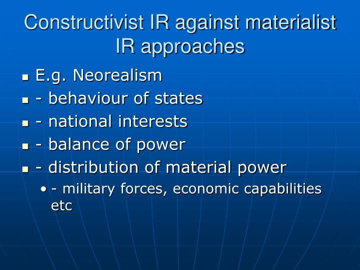 Constructivist IR against materialist IR approaches