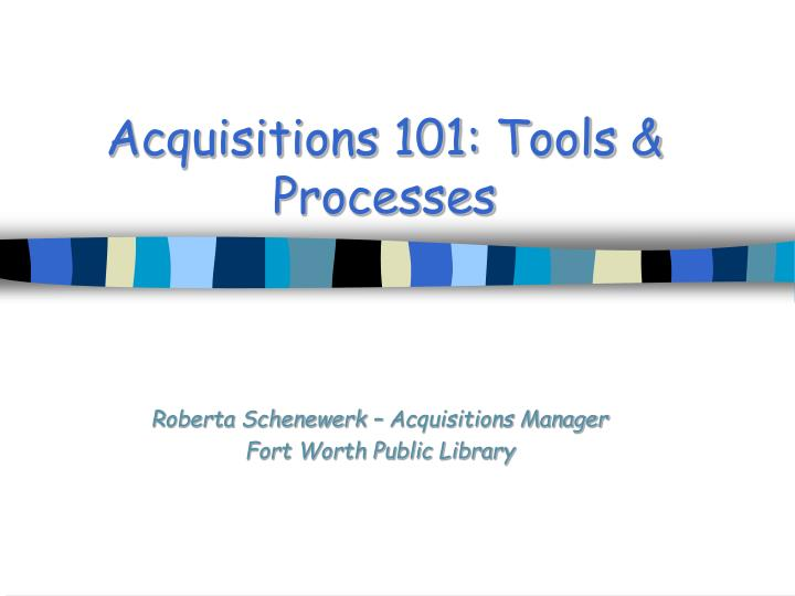 Acquisitions 101 tools processes