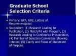 graduate school selection criteria