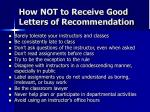 how not to receive good letters of recommendation