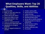 what employers want top 20 qualities skills and abilities