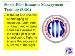 single pilot resource management training srm