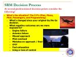 srm decision process at several predetermined decision points consider the following