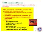 srm decision process at several predetermined decision points consider the following1