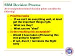 srm decision process at several predetermined decision points consider the following2