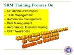 srm training focuses on