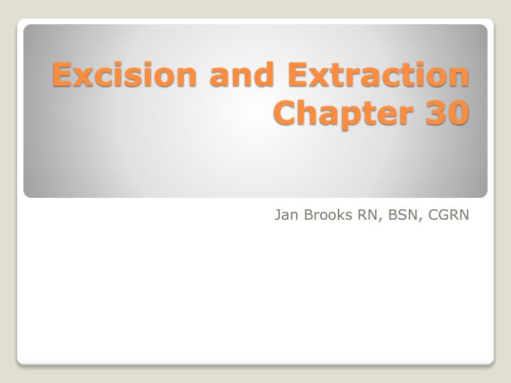 excision and extraction chapter 30 n.