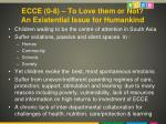 ecce 0 8 to love them or not an existential issue for humankind