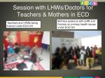 session with lhws doctors for teachers mothers in ecd