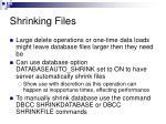 shrinking files