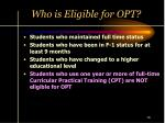 who is eligible for opt