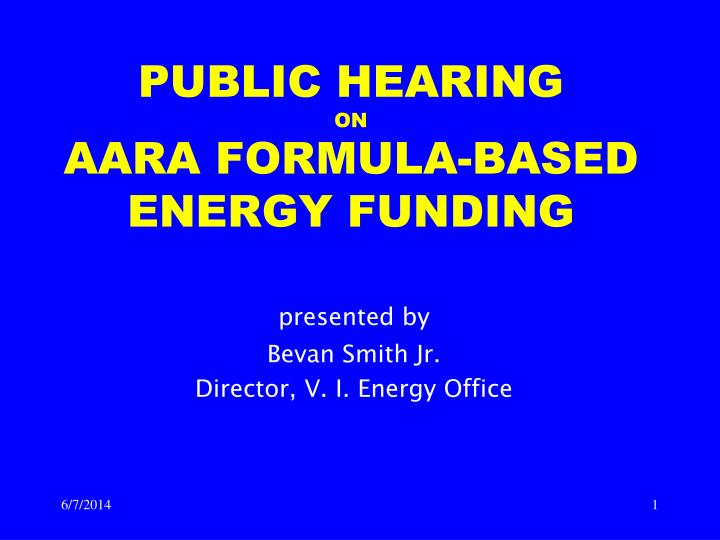 public hearing on aara formula based energy funding n.