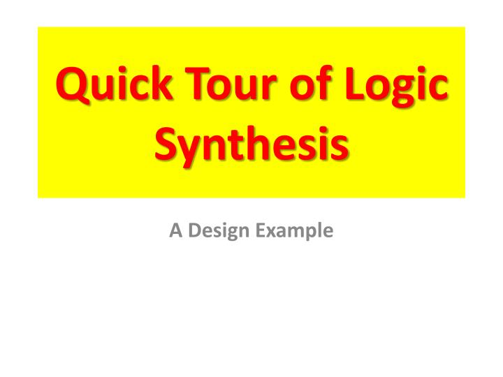 quick tour of logic synthesis n.