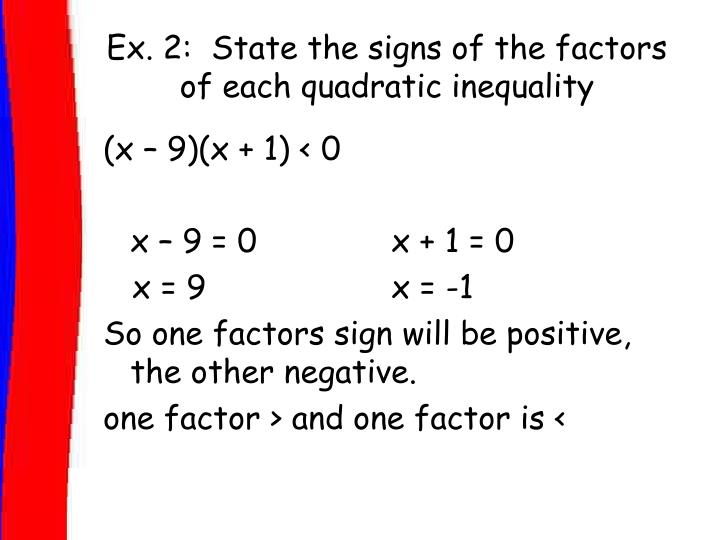 Ex. 2:  State the signs of the factors of each quadratic inequality