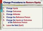 change procedures to restore equity