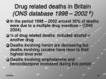 drug related deaths in britain ons database 1998 2002 9