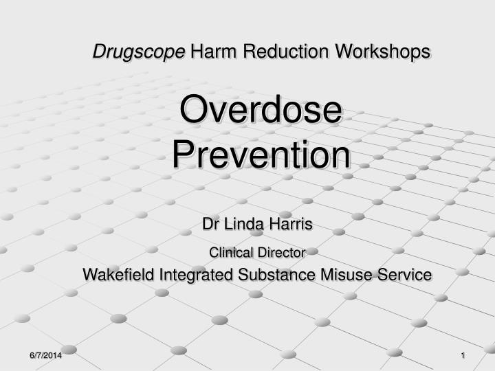 drugscope harm reduction workshop drugscope harm reduction workshops overdose prevention n.