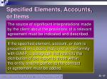 specified elements accounts or items1