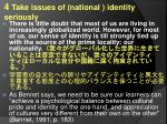 4 take issues of national identity seriously