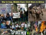 war in iraq middle east civil wars in africa
