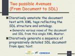 two possible avenues from document to sdl