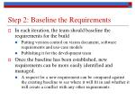 step 2 baseline the requirements