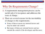 why do requirements change