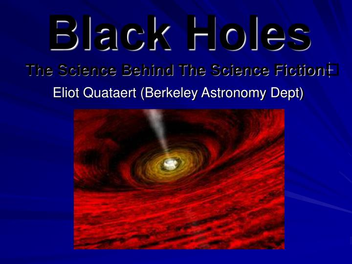 black holes the science behind the science fiction n.