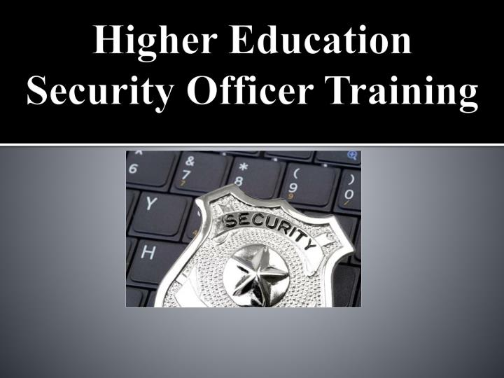 higher education security officer training n.