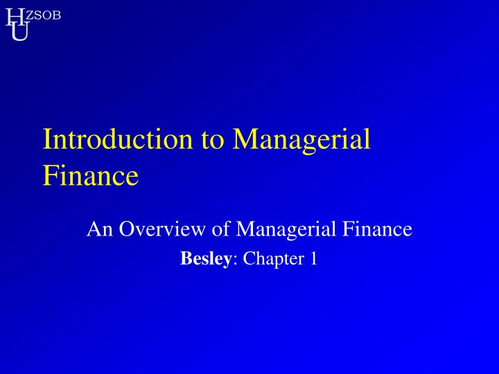 managerial finance notes chapters 1 3 Chapter 1 introduction to managerial economics  11 why managerial economics is relevant for managers in a civilized society, we rely on others in the society to produce and distribute nearly all the  production/operations management, finance, and business strategy these subjects form the.