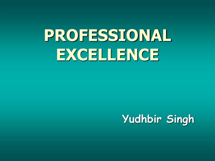 professional excellence n.