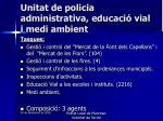 unitat de policia administrativa educaci vial i medi ambient