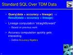 standard sql over tdm data
