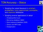 tdm accuracy status