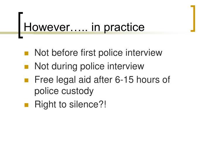 However….. in practice